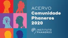 Comunidade Phaneros - Acervo 2020